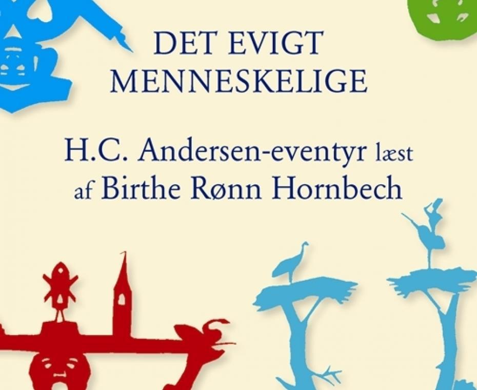 Birthe Rønn Hornbechs bog om H.C. Andersens eventyr, Det evigt menneskelige, 2014